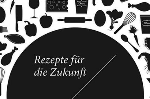 REZEPTE FÜR DIE ZUKUNFT