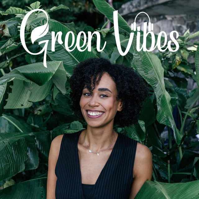Green Vibes Podcast