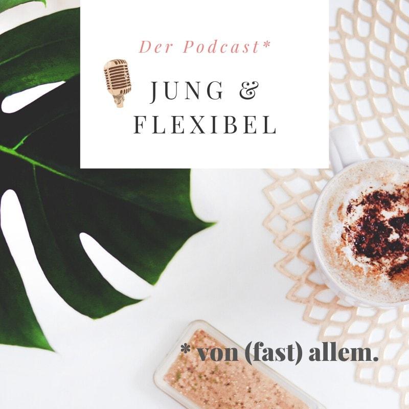 Jung & Flexibel Podcast