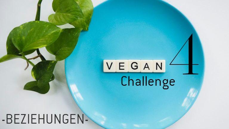 Vegan Leben und Beziehungen - 3 Day Challenge